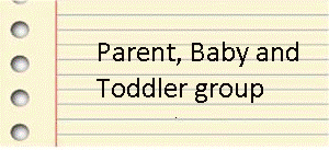 Parent, Baby and Toddler Group